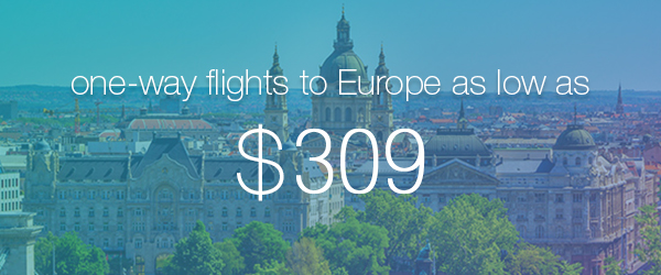 $309 & up to Europe - Early Bird Sale
